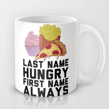 Always Hungry Mug by LookHUMAN