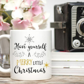 Have Yourself a Merry Little Christmas Mug / Christmas Greeting / Winter Mug / Snowflake Glitter Mug / Free Gift Wrap Upon Request