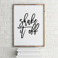 Printable quotes  Shake it off print Taylor swift quote Shake it off sign Calligraphy print Song quote Taylor swift lyrics quote print