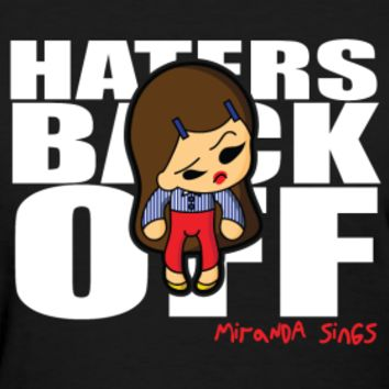 Haters Back Off Cartoon (Women's shirt)