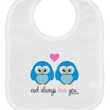 Owl Always Love You - Blue Owls Baby Bib by TooLoud