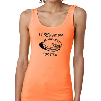 I Threw My Pie For You | Orange is the New Black | FREE SHIPPING | Tank | S-XL Available 210