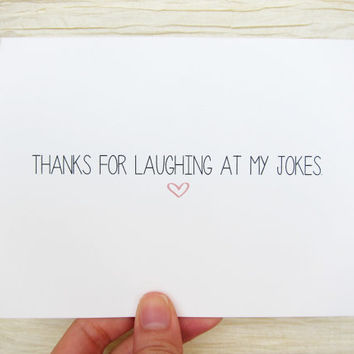 Funny Valentine. Valentines Day Card. Thanks for laughing at my jokes.