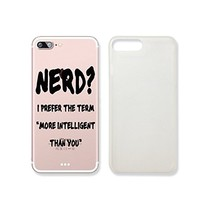 """""""Nerd? I PreferThe Term More Intelligent Than You"""" Text Quote Slim Transparent Plastic Phone Case Phone Cover for Iphone 6 6s_ SUPERTRAMPshop (iphone 7)"""