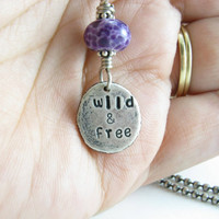 Wild and Free Sterling Silver Necklace Rustic Nugget Handmade Charm Hand Stamped Charm and Glass Necklace Handmade Metal Jewelry