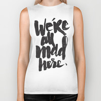 ...MAD HERE Biker Tank by Matthew Taylor Wilson