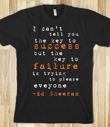 ed sheeran quote t shirt from skreened my stuff. Black Bedroom Furniture Sets. Home Design Ideas