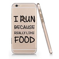 """""""I Run Because I Relly Like Food"""" Text Quote Slim Iphone 6 6s Case, Clear Iphone Hard Cover Case For Apple Iphone 6 6s Emerishop (NLA072.6sl)"""