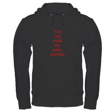 You can crash my party anytime Hoodie