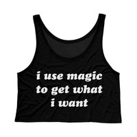 I Use Magic To Get What I Want Tank Top Crop