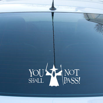 Gandalf You Shall Not Pass LOTR  Vinyl Sticker Car Window Door Bumper Decal Lord Of The Rings