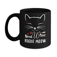 Wine Lover Need Wine Right Meow Cat Drinking Wine Gifts Mug