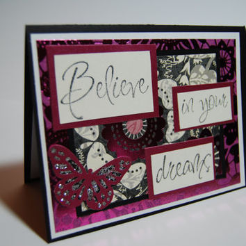 Believe in Your Dreams, Handmade Card , Punched Butterfly and Flowers in Blacks, Grays, and Cranberry Foil