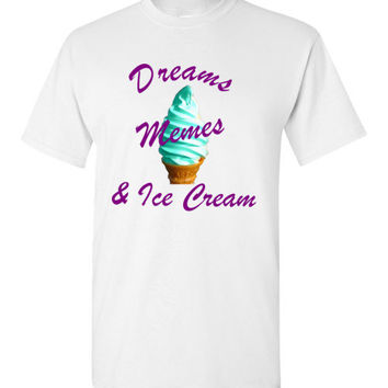 Dreams Memes and Ice Cream