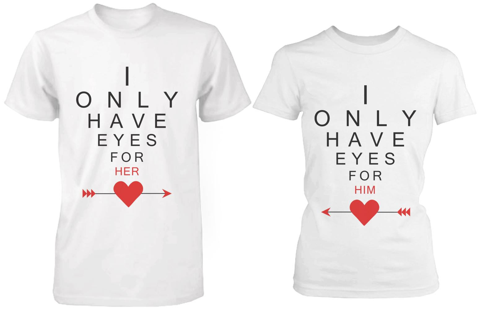 I only have eyes for you matching couple from 365 printing inc for Shirts with graphics on the back