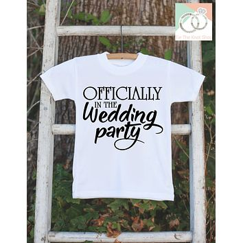 Kids Wedding Outfit - Officially in the Wedding Party Outfit - Kids Wedding Shirt - Boys or Girls Onepiece, Shirt - Wedding Keepsake