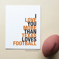I Love You More Than Texas Loves Football sports typography art print