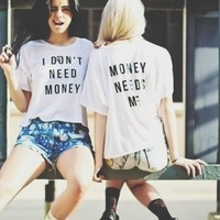 I DON'T NEED MONEY / MONEY NEEDS ME tshirt from DOES IT EVEN MATTER