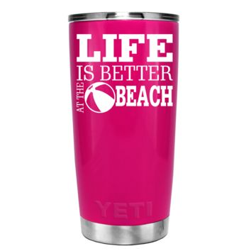 YETI Life is Better at the Beach on Pink 20 oz Tumbler