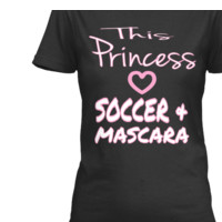 THIS PRINCESS LOVES SOCCER AND MASCARA