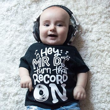 Hey Mr DJ Turn That Record On Toddler Tee