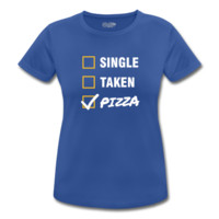 T-Shirt Single / Taken / Pizza - Funny & Cool Statment | Spreadshirt