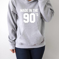 Made in 90's Hoodies Unisex born in 90s birhtday gift