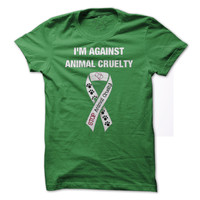 I am against animal cruelty