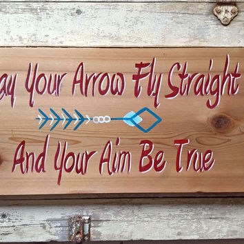 May Your Arrow Fly Straight and Aim Be True, Wooden Wall Decor Signs Sayings