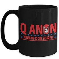 Q Anon 15 oz Coffee Cup Where We Go One We Go All