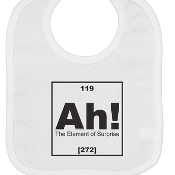 Ah the Element of Surprise Funny Science Baby Bib by TooLoud