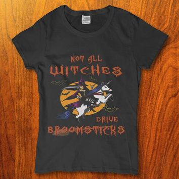 Not all witches drive broomsticks funny Women's t-shirt