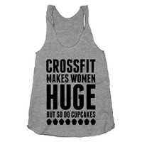 Crossfit Makes Women Huge But So Do Cupcakes, Crossfit, Workout Shirt, Fitness, Athletic Grey American Apparel Racerback Tank Top