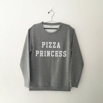 Pizza princess sweatshirt for womens crewneck girls jumper funny saying tumblr student college high school lazy fashion cute graphic tops