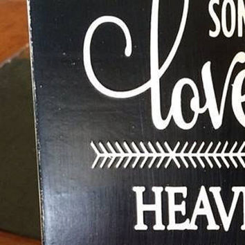 """Wood Sign: Inspirational  """"Because Someone We Love Is In Heaven, There is a Little Bit of Heaven in our Home"""""""