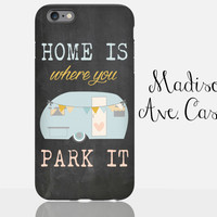 Home Is Where You Parker It Camper Travel Adventure Vintage Shabby Chic Outdoor Hipster Chalkboard iPhone 5c 5 6s Samsung Galaxy Tough Case