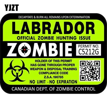 YJZT 15x11.3cm Canada Labrador ZOMBIE Hunting License Permit Car-styling Retro-reflective Decal Car Sticker C1-8113