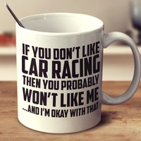 If You Don't Like Car Racing