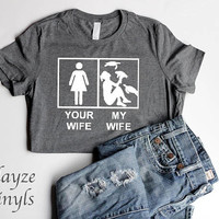 Your Wife My Wife Turtles short sleeve unisex t-shirt/HTV design/Put in NOTE to SELLER if you want design facing left or right