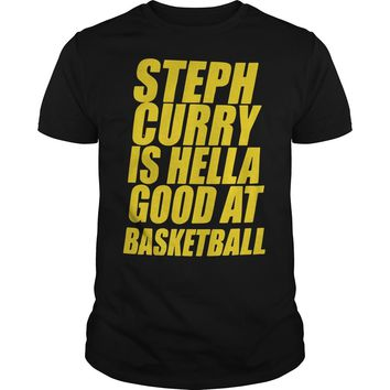 Steph Curry Is Good At Basketball T Shirt Premium Fitted Guys Tee