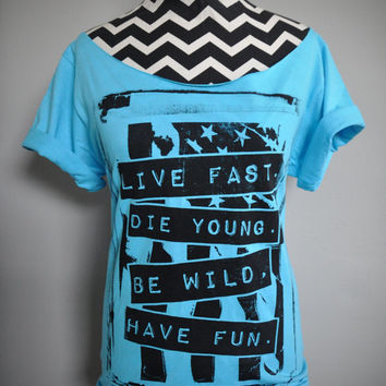 Live Fast. Die Young. Be Wild. Have Fun. - Off-Shoulder T-Shirt (XS-XL)