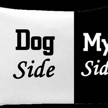 Funny dog pillow case - Dog side, my side - Dog lover gift - Dog lover pillow
