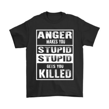 ESB8HB Anger Makes You Stupid The Walking Dead Shirts