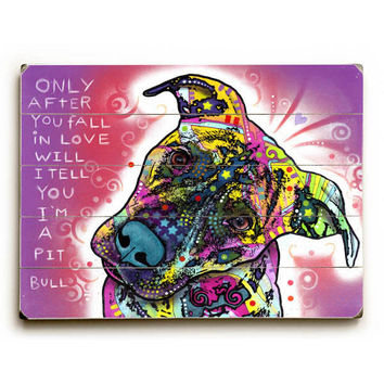 I'm a Pit Bull by Artist Dean Russo Wood Sign