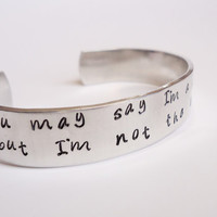 You may say I'm a dreamer, but I'm not the only one -  John Lennon inspired cuff - Hand Stamped Cuff - Custom Jewelry  - lyrics - quote
