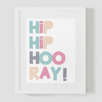 Hip Hip Hooray Colorful Wall Art 8x10 or 16x20 Typography Poster Print