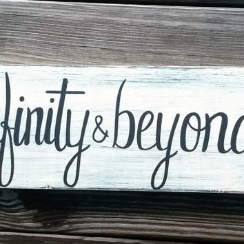 CUSTOM Infinity and Beyond Reclaimed Wood Hand Painted Sign, Gifts for Her, Gifts for Teens