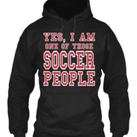 YES I AM ONE OF THOSE SOCCER PEOPLE