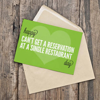Printable Valentine's Day Card / INSTANT DOWNLOAD / Happy can't get a reservation at a single restaurant day.