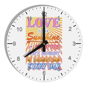 "Love is like Sunshine - Sunburst  8"" Round Wall Clock with Numbers"